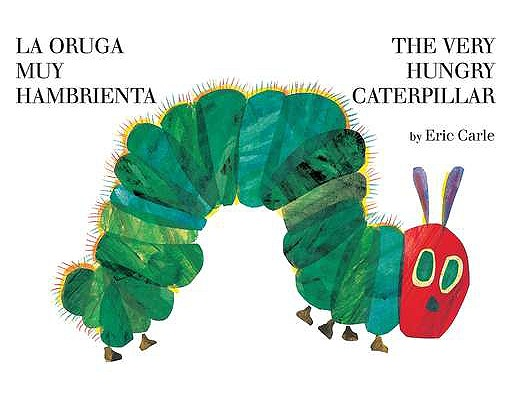 The Very Hungry Caterpillar / La Oruga Muy Hambrienta By Carle, Eric